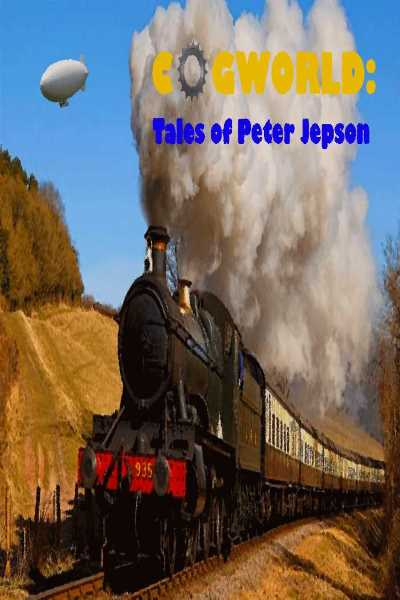 Cogworld: Tales of Peter Jepson