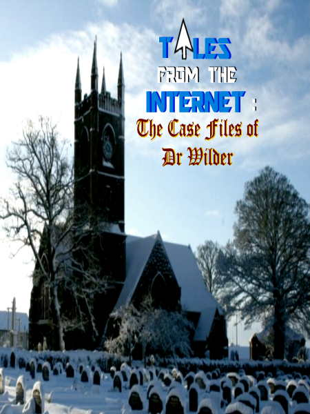 Tales From The Internet: The Case Files of Dr Wilder