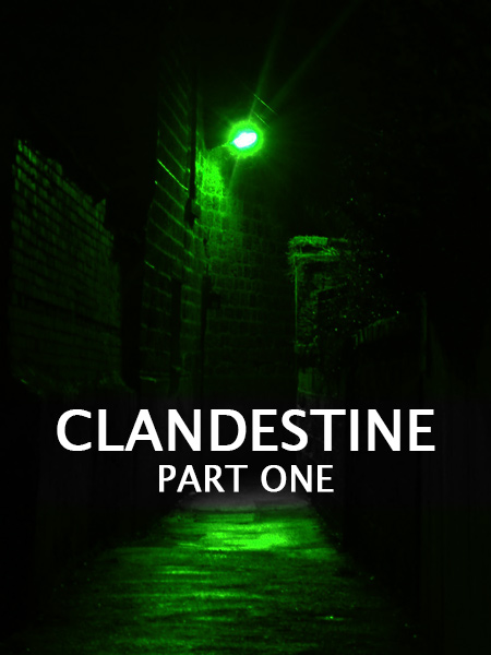 Clandestine - Part One