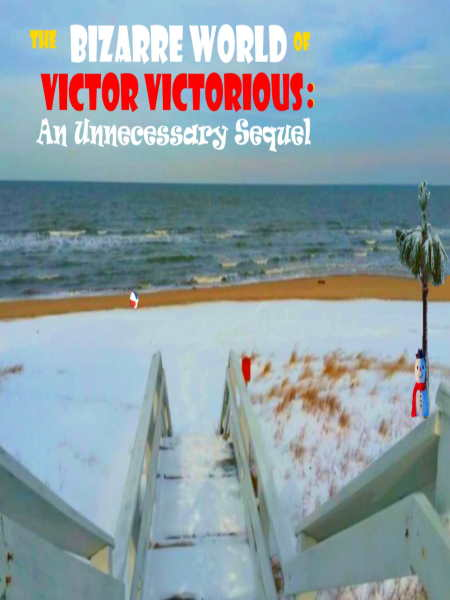 The Bizarre World of Victor Victorious: An Unnecessary Sequel